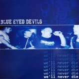 Blue Eyed Devils -Well never die- Neuauflage