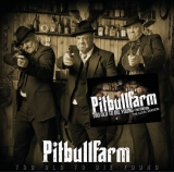 Pitbullfarm -To old to die young 2nd Edition-