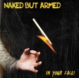 Naked but armed -In your face-
